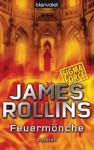 Feuermönche - SIGMA Force: Roman (German Edition) - James Rollins, Norbert Stöbe