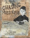 Chasing Mussolini - Zarle Williams