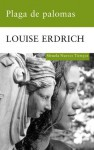 Plaga de palomas (Nuevos Tiempos) - Louise Erdrich, Susana de la Higuera Glynne-Jones