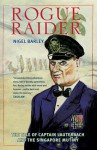Rogue Raider: The Tale of Captain Lauterbach and the Singapore Mutiny - Nigel Barley