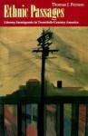 Ethnic Passages: Literary Immigrants in Twentieth-Century America - Thomas J. Ferraro