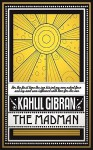 The Madman - Kahlil Gibran