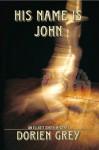 His Name Is John (An Elliott Smith Mystery) - Dorien Grey