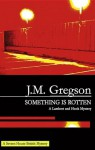 Something Is Rotten - J.M. Gregson