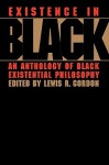 Existence in Black - Lewis R. Gordon