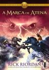 A marca de Atena (Portuguese Edition) - Rick Riordan