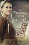 A Wedding Quilt for Ella - Jerry S. Eicher