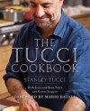 The Tucci Cookbook: Family, Friends and Food - Stanley Tucci