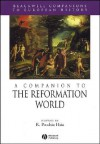 A Companion To The Reformation World - Andrew Po-Chia Goudie