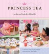 Princess Tea - Janeen Sarlin, Sheri Giblin, Noelle Shipley
