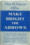 Make Bright the Arrows - Edna St. Vincent Millay
