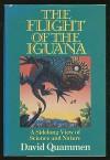 Flight of the Iguana: A Sidelong View of Science and Nature - David Quammen, David Quamen