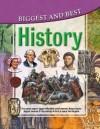History: Biggest & Best (Biggest & Best Series) - Brian Williams
