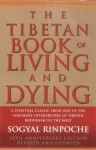 The Tibetan Book Of Living And Dying: A Spiritual Classic from One of the Foremost Interpreters of Tibetan Buddhism to the West - Sogyal Rinpoche, Andrew Harvey, Patrick Gaffney