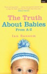 The Truth About Babies: From A-Z - Ian Sansom