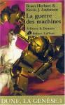 Dune, la génèse, tome 1 : La guerre des machines (French Edition) - Brian Herbert, Kevin J. Anderson, Michel Demuth
