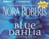 Blue Dahlia (In The Garden trilogy #1) (Cd) (Abr.) - Nora Roberts