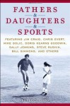 Fathers & Daughters & Sports: Featuring Jim Craig, Chris Evert, Mike Golic, Doris Kearns Goodwin, Sally Jenkins, Steve Rushin, Bill Simmons, and others - ESPN, Rebecca Lobo