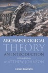 Archaeological Theory: An Introduction - Matthew Johnson