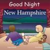 Good Night New Hampshire (Good Night Our World series) - Adam Gamble, Anne Rosen