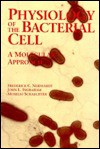 Physiology of the Bacterial Cell: A Molecular Approach - Frederick C. Neidhardt, John L. Ingraham, Moselio Schaechter