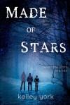 Made of Stars - Kelley York