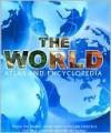 The World Atlas and Encyclopedia - Liz McKay, Gareth Thomas, Marie Clayton, Bryan Richard, Kieran Mahon