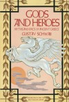 Gods and Heroes: Myths and Epics of Ancient Greece (Pantheon Fairy Tale and Folklore Library) - Gustav Schwab