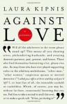 Against Love: A Polemic - Laura Kipnis