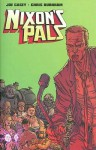 Nixon's Pals - Joe Casey, Chris Burnham