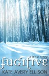 Fugitive - Kate Avery Ellison