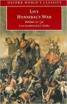 Hannibal's War: Books 21-30: Books 21-30 - Livy, J. C. Yardley