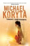 Tonight I Said Goodbye (Lincoln Perry Series #1) - Michael Koryta