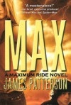 Max, A Maximum Ride (The Protectors, Volume 2) - James Patterson