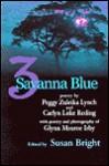 3 Savannah Blue - Peggy Zulieka Lynch, Carlyn L. Reding, Carlyn Luke Reding, Glynn Monroe Irby, Susan Bright