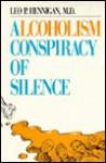A Conspiracy of Silence - Alcoholism - Leo P. Hennigan, John Marshall