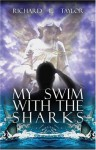 My Swim with the Sharks - Richard L. Taylor