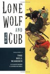Lone Wolf and Cub, Vol. 4: The Bell Warden - Kazuo Koike, Goseki Kojima