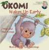 Okomi Wakes Up Early - Helen Dorman, Clive Dorman