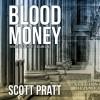 Blood Money: Joe Dillard Series No. 6 - Scott Pratt, Tim Campbell
