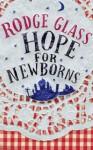 Hope for Newborns - Rodge Glass