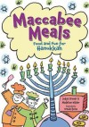 Maccabee Meals: Food and Fun for Hanukkah - Judyth Groner, Madeline Wikler
