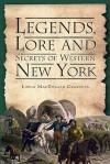 Legends, Lore and Secrets of Western New York - Lorna MacDonald Czarnota