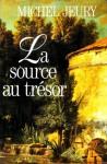 La Source au Trésor - Michel Jeury