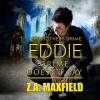 Eddie: Grime Doesn't Pay: Brothers Grime, Book 2 - Z.A. Maxfield
