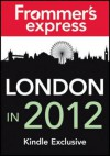 London in 2012: Frommer's Express Kindle Exclusive - Joe Fullman