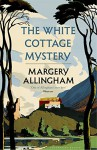 The White Cottage Mystery - Margery Allingham