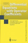 Differential Equations with Operator Coefficients: With Applications to Boundary Value Problems for Partial Differential Equations - Vladimir Kozlov, Vladimir Maz'Ya