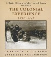 A Basic History of the United States, Vol. 1: The Colonial Experience, 16071774 - Clarence B Carson, Mary Woods
