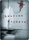 Leaving Atlanta - Tayari Jones